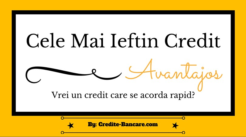 Credit ieftin nevoi personale